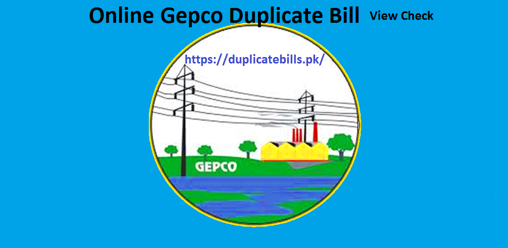 Check online gepco duplicate bill of latest month with all details. duplicate gepco bill online payment method is also available.